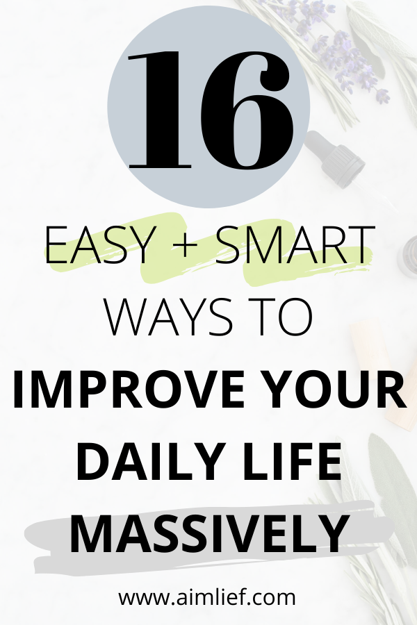 improve your daily life
