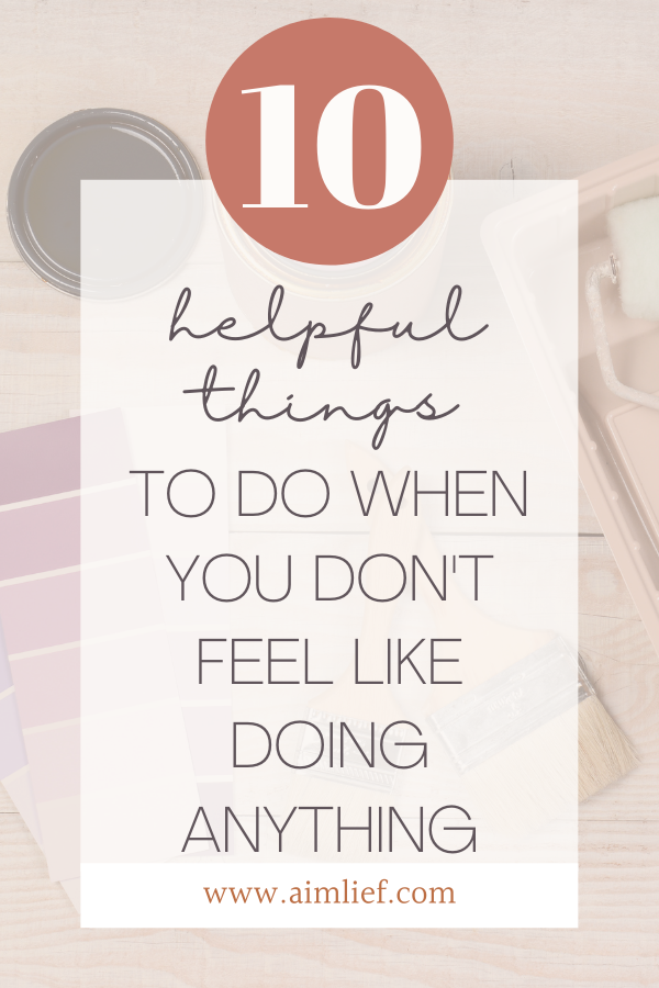 don't feel like doing anything