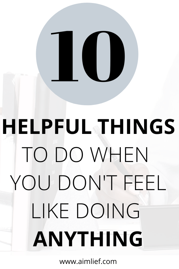 don't feel like doing anything