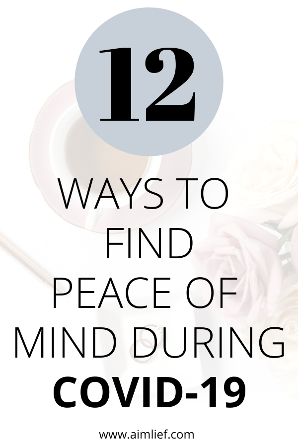 Ways To Find Peace Of Mind During COVID-19