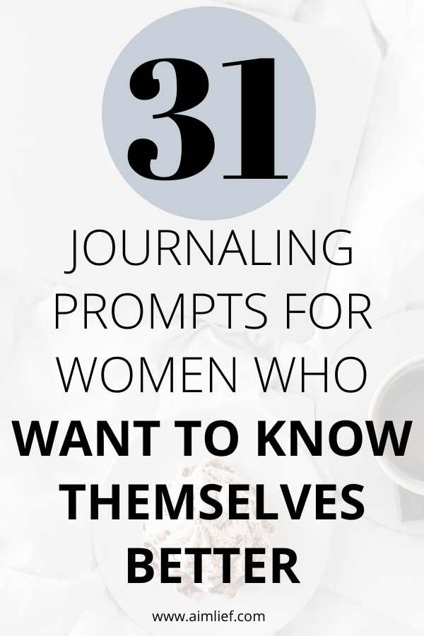 31 Journaling Prompts For People Who Want To Know Themselves Better