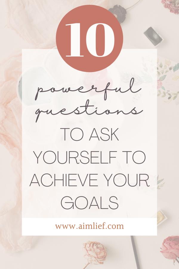 questions achieve your goals