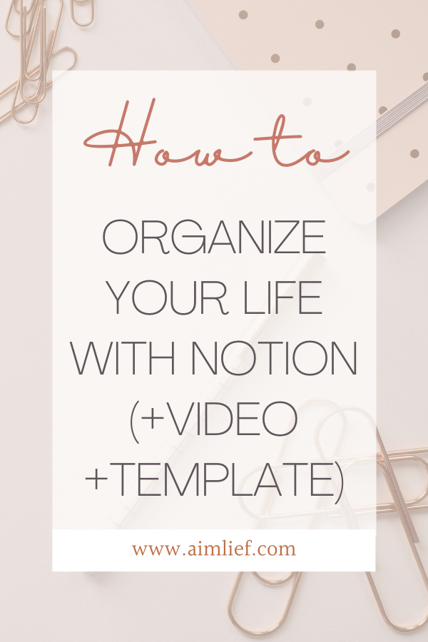 how to organize your life with notion