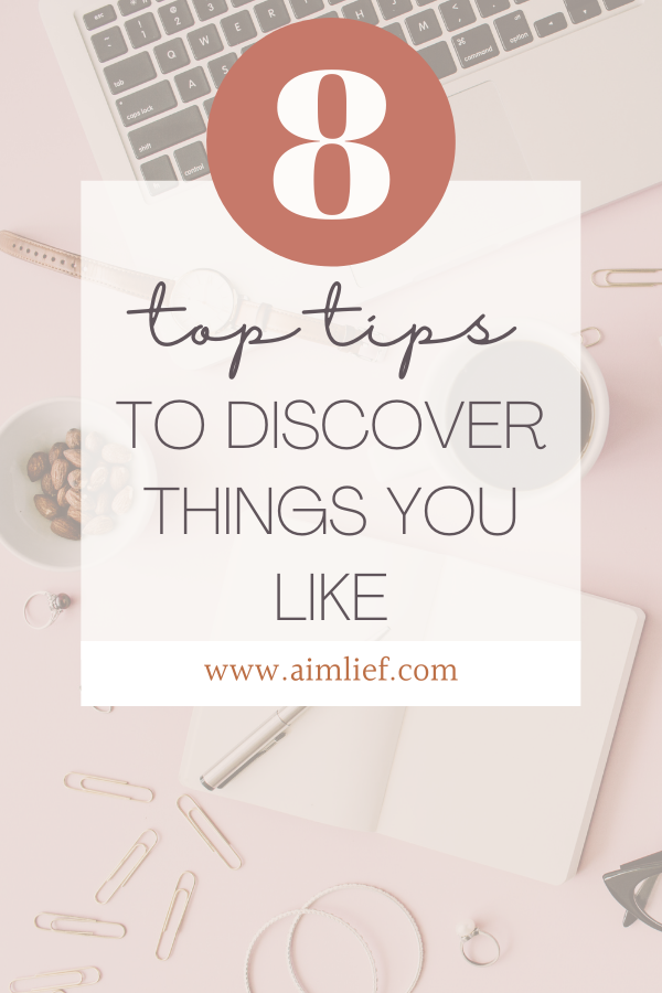 How to Discover Things You Like